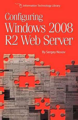 Configuring Windows 2008 R2 Web Server de Sergey Nosov