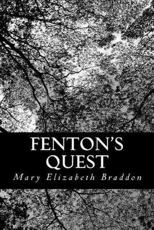 Fenton's Quest de Mary Elizabeth Braddon
