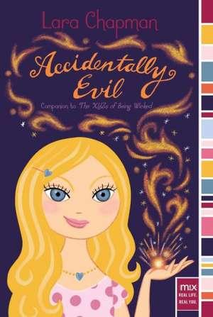 Accidentally Evil de Lara Chapman