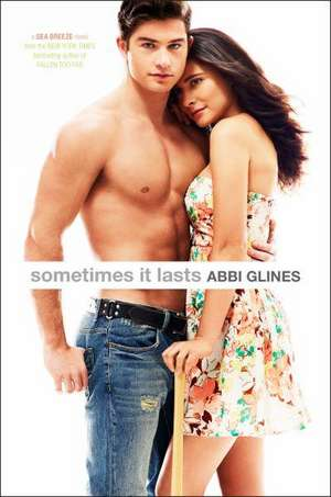 Sometimes It Lasts de Abbi Glines