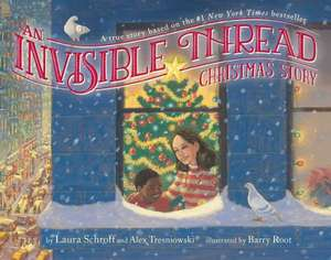 An Invisible Thread Christmas Story:  A True Story Based on the #1 New York Times Bestseller de Laura Schroff