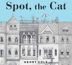Spot, the Cat de Henry Cole