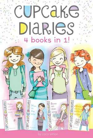 Cupcake Diaries 4 Books in 1!:  Katie and the Cupcake Cure; MIA in the Mix; Emma on Thin Icing; Alexis and the Perfect Recipe de Coco Simon