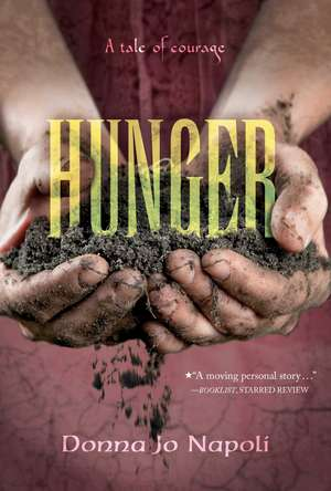 Hunger: A Tale of Courage de Donna Jo Napoli