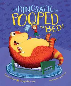 The Dinosaur That Pooped the Bed! de Tom Fletcher