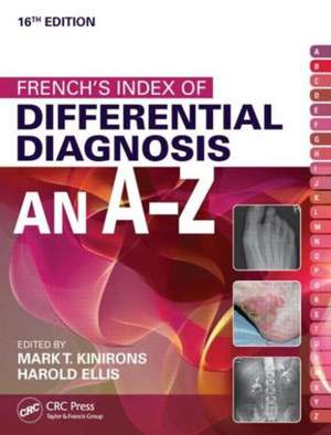 French's Index of Differential Diagnosis an A-Z:  Illustrated Clinical Cases de Mark T. Kinirons