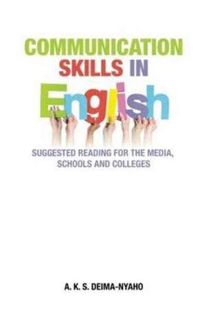COMMUNICATION SKILLS IN ENGLISH de A. K. S. Deima-Nyaho