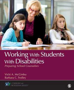 Working With Students With Disabilities: Preparing School Counselors de Vicki A. McGinley