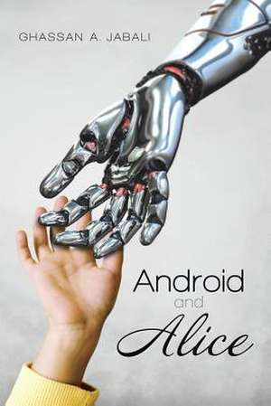 Android and Alice de Ghassan Jabali