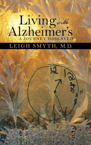 Living with Alzheimer's de M. D. Leigh Smyth
