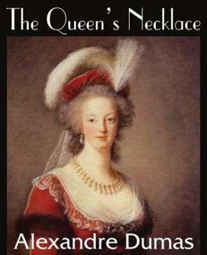 The Queen's Necklace de Alexandre Dumas