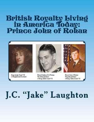 British Royalty Living in America Today de J. C. Jake Laughton