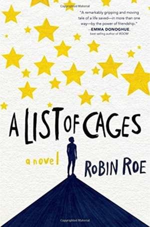 A List of Cages de Robin Roe