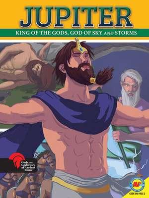 Jupiter King of the Gods, God of Sky and Storms de Teri Temple