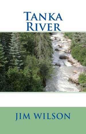 Tanka River de Jim Wilson