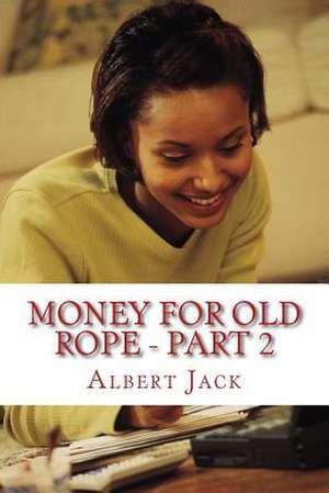 Money for Old Rope 2 de Albert Jack