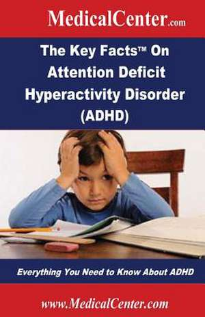 The Key Facts on Attention Deficit Hyperactivity Disorder (ADHD) de Patrick W. Nee