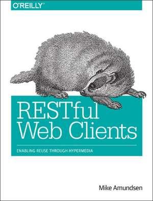 RESTful Web Clients de Mike Amundsen