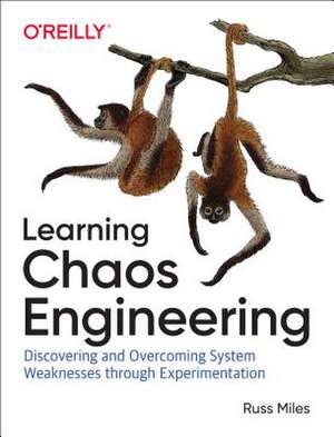 Learning Chaos Engineering de Russ Miles