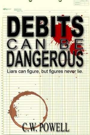 Debits Can Be Dangerous de C. W. Powell