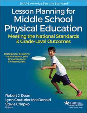 Lesson Planning for Middle School Physical Education with Web Resource de Doan, Robert