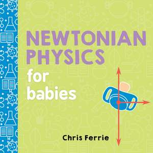 Newtonian Physics for Babies de Chris Ferrie