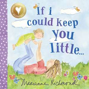 If I Could Keep You Little de Marianne Richmond