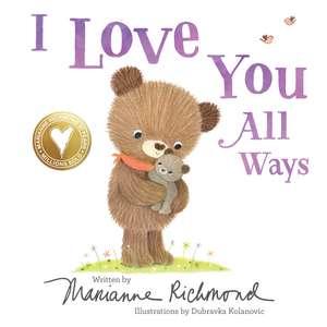I Love You All Ways de Marianne Richmond