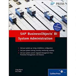 SAP BusinessObjects BI System Administration de Greg Myers