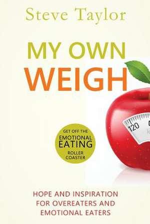 My Own Weigh de Steve Taylor