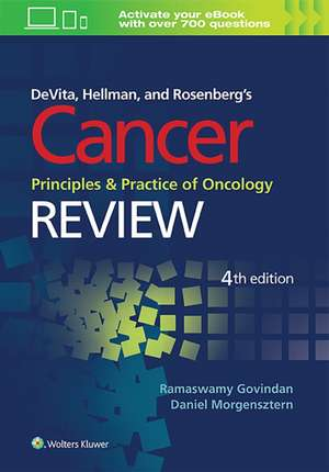DeVita, Hellman, and Rosenberg's Cancer, Principles and Practice of Oncology: Review de Ramaswamy Govindan MD