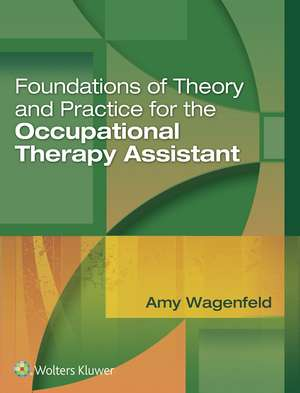 Foundations of Theory and Practice for the Occupational Therapy Assistant
