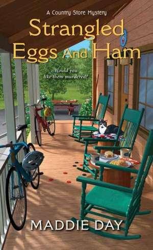 Strangled Eggs and Ham de Maddie Day