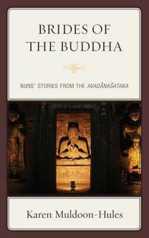 Brides of the Buddha de Karen Muldoon-Hules