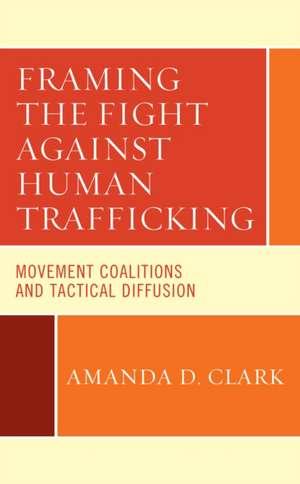 FRAMING THE FIGHT AGAINST HUMACB de Amanda D. Clark