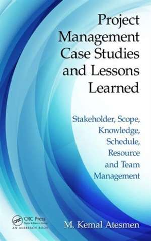 Project Management Case Studies and Lessons Learned