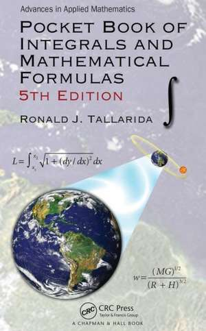 Pocket Book of Integrals and Mathematical Formulas, 5th Edition:  A Bridge to Clinical Integration and Pathway to Bundled Payments de Ronald J. Tallarida