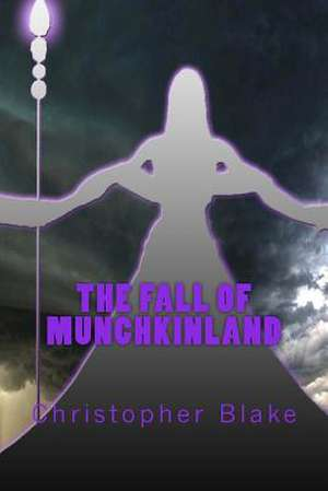 The Fall of Munchkinland de Christopher Blake