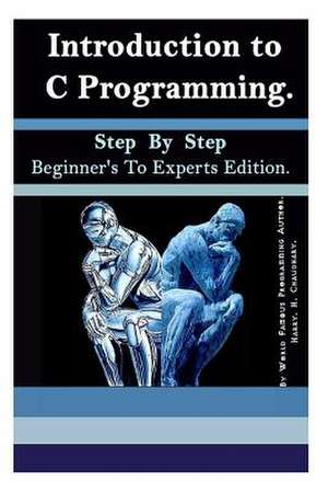 Introduction to C Programming de Harry H. Chaudhary