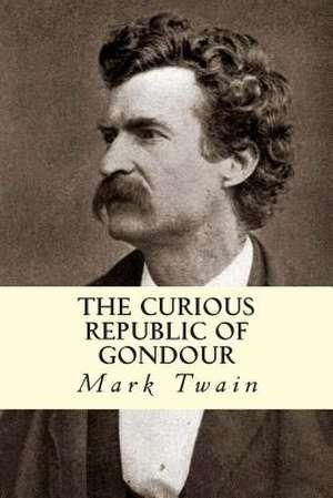 The Curious Republic of Gondour de Mark Twain