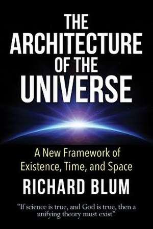 The Architecture of the Universe de Richard Blum