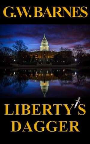 Liberty's Dagger de Barnes, G. W.