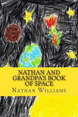 Nathan and Grandpa's Book of Space de Nathan Williams
