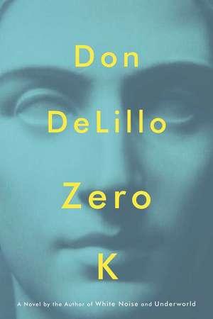 Zero K de Don DeLillo