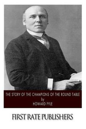 The Story of the Champions of the Round Table de Howard Pyle
