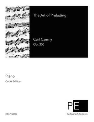 The Art of Preluding de Carl Czerny