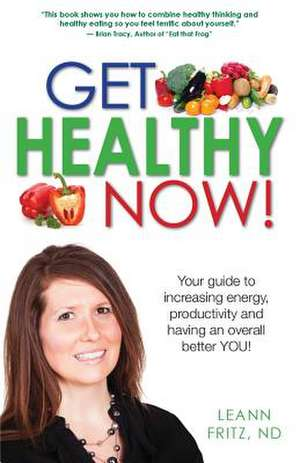 Get Healthy Now de Leann Fritz Nd