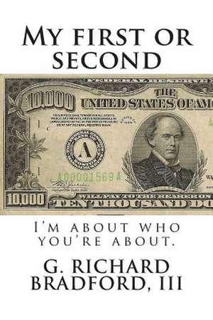 My First or Second de G. Richard Bradford III