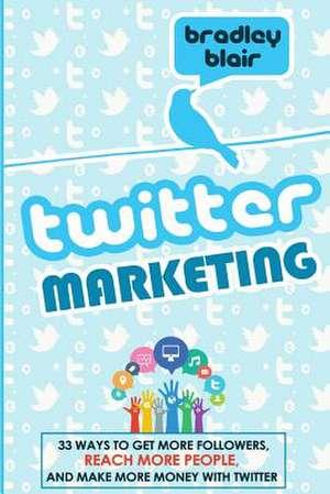 Twitter Marketing de Bradley Blair