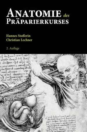 Anatomie Des Praparierkurses de Hannes Stofferin